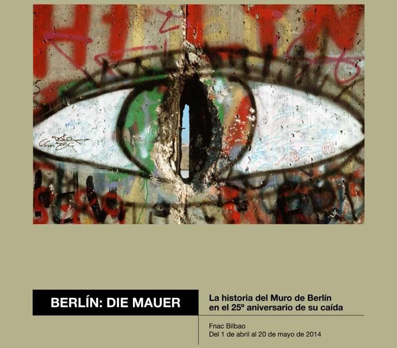 Berlin Die Mauer. Una exposición de TGV LAB by Tu Gran Viaje